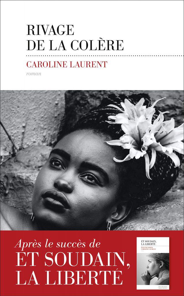 Rivage de la colère, de Caroline Laurent